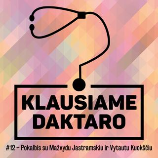 S02E08 - Pokalbis su Mažvydu Jastramskiu ir Vytautu Kuokščiu