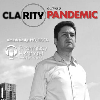 Clarity during a Pandemic w/ Dr. Amesh Adalja, MD