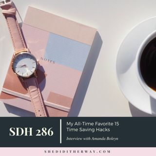 SDH 286: My All-Time Favorite 15 Time Saving Hacks with Amanda Boleyn