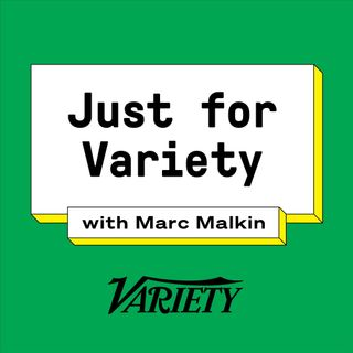 Just for Variety with Marc Malkin