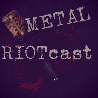 Metal RIOTcast LIVE: episode 1