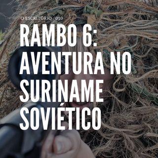 Rambo 6: Aventura no Suriname Soviético