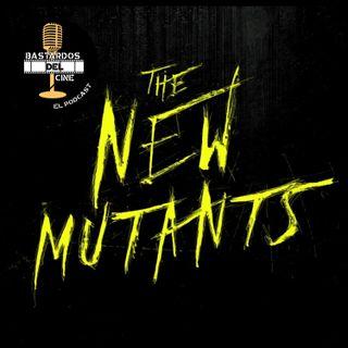 The New Mutants-Bastardos del Cine: El Podcast (S1E6)