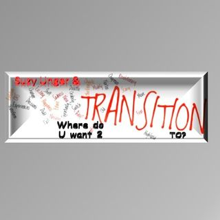 Transitions with Suzy Unger & guests