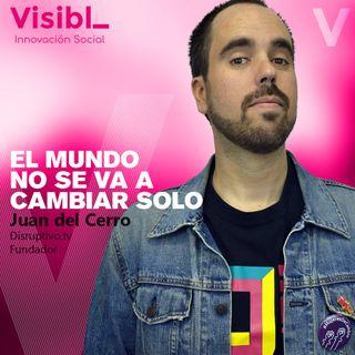 El mundo no se va a cambiar solo I Juan del Cerro I Disruptivo.tv