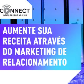 Como fazer marketing de relacionamento