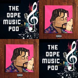 THE DOPE MUSIC POD Vol. 17: Featuring Cellus Hamilton's NEW ALBUM 'Washing Her Feet'