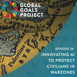 Innovating AI to Protect Civilians in Warzones [Episode 26]