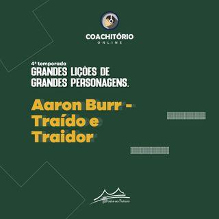 Aaron Burr - Traído e Traidor