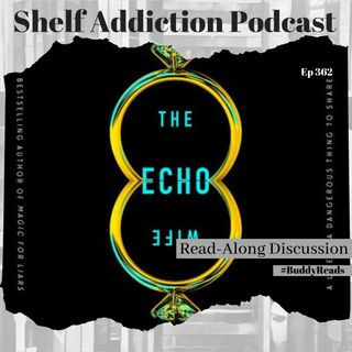 #BuddyReads Discussion of The Echo Wife | Book Chat