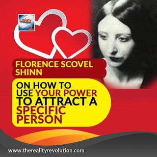 Florence Scovel Shinn How To Use Your Power To Attract A Specific Person