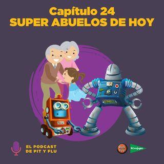 Capítulo 24: SÚPER ABUELOS DE HOY