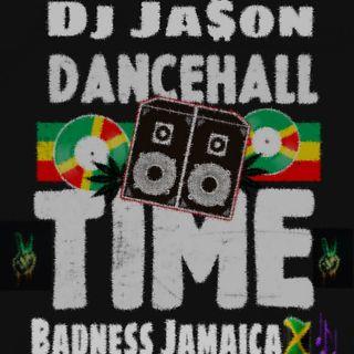 Dj Ja$on = Dancehall Time Badness Jamaica 2020