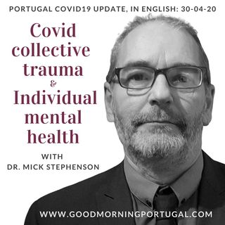 Covid19 facts, figures & managing the collective trauma with Dr Mick