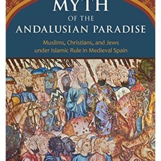 The Myth of the Andalusian Paradise with Dr. Fernandez-Morera