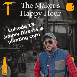 Episode 13- Jimmy Diresta is planting corn.