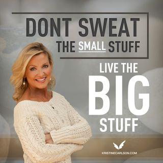 Don't Sweat The Small Stuff - Live The Big Stuff