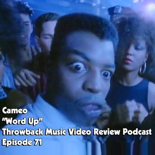 Ep. 71-Word Up (Cameo)