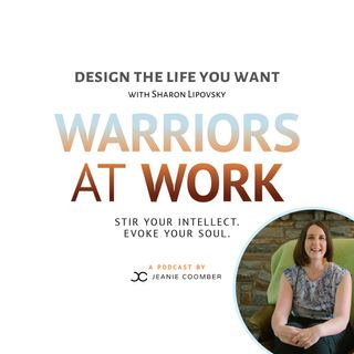 """""""Design the Life You Want"""" with Sharon Lipovsky"""
