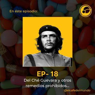 Del Ché Guevara y los remedios prohibidos