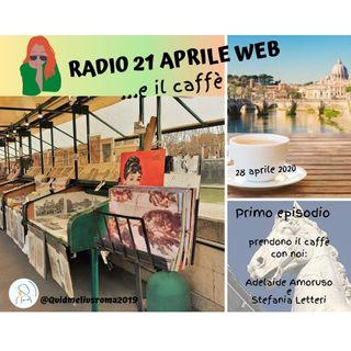 RADIO 21 APRILE WEB - EPISODIO 1 - UN CAFFE' INSIEME CON...