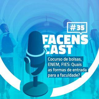 Facens Cast #35 Concurso de bolsas, ENEM, FIES: Quais as formas de entrada para a faculdade?