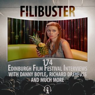 174 - Edinburgh Film Festival Interviews with Danny Boyle, Richard Dreyfuss and more!