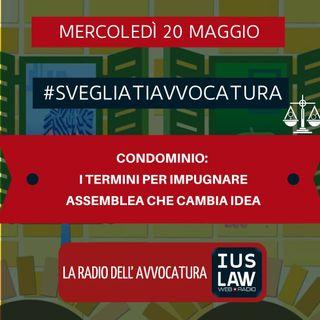 CONDOMINIO: I TERMINI PER IMPUGNARE – ASSEMBLEA CHE CAMBIA IDEA – #SVEGLIATIAVVOCATURA