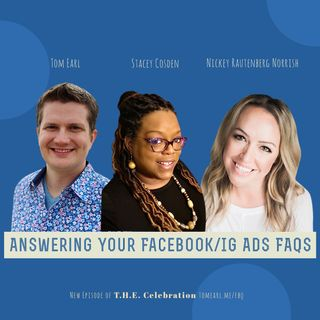 Answering Your Facebook/IG Ads FAQs With Stacey Cosden, Nickey Rautenberg Norrish, and Tom Earl