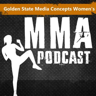 GSMC Women's MMA Podcast Episode 54: Fighting To Be A Contender