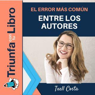 El error más común entre los autores con Txell Costa