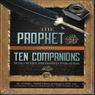 Class #3: The Prophet ﷺ & His Ten Companions- Saeed Rhana