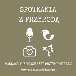 """Odcinek 031 - rok z podcastem, Adriana Bogdanowska o fotografowaniu płazów i Adam Zbyryt o książce """"Krajobraz Strachu"""""""