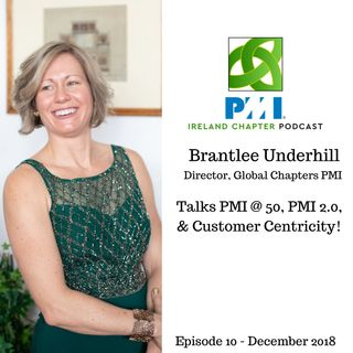 Ireland Chapter PMI Podcast | Episode 10 | Brantlee Underhill - PMI 2.0