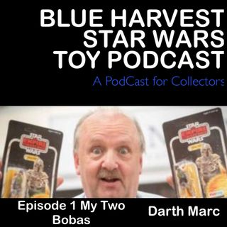 Blue Harvest Star Wars Toy Podcast Episode 1