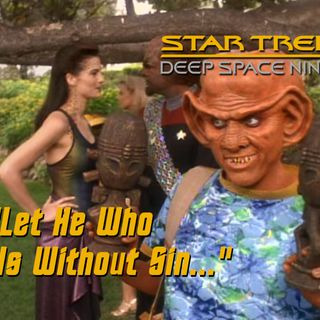 "Season 5, Episode 19 ""Let He Who Is Without Sin..."" (DS9) with Katie Nickolaou"