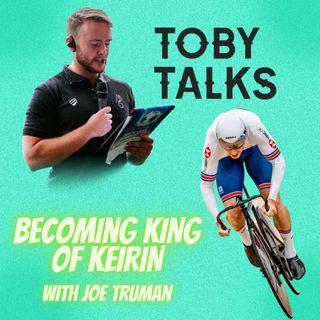 Ep 16: Becoming King of Keirin with Joe Truman