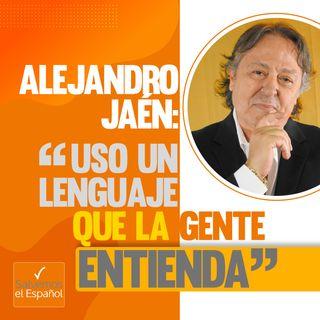 """Alejandro Jaén: """"Uso un lenguaje que la gente entienda"""" - T01E05"""