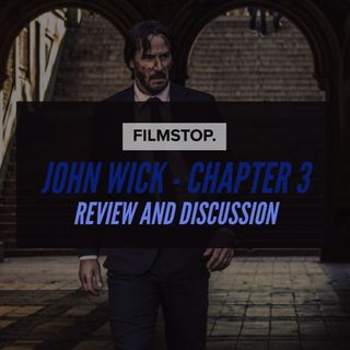 EP 16 - John Wick Chapter 3 - Review and Discussion