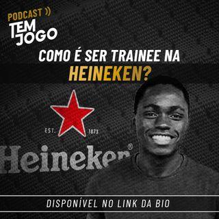 #20 - Como é ser trainee na Heineken?