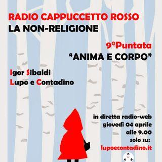 Radio Cappuccetto Rosso | Nove | Anima e Corpo