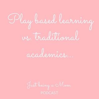 Episode 14 - Play Based vs. Academics