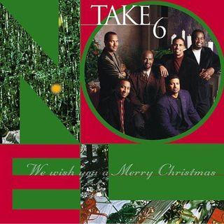 Take 6 - We wish you a merry christmas