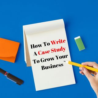 How To Use Case Studies To Grow Your Business With Case Study Ninja