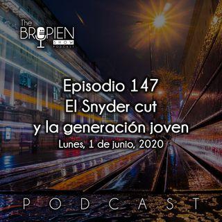 147 - Bropien - El Snyder cut y la generación joven