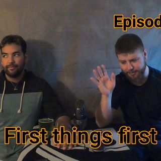 Episode 11 first thing first