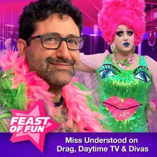 FOF #2978 - Miss Understood on Drag, Daytime TV and Divas