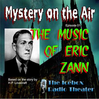 The Music of Eric Zann; Mystery on the Air