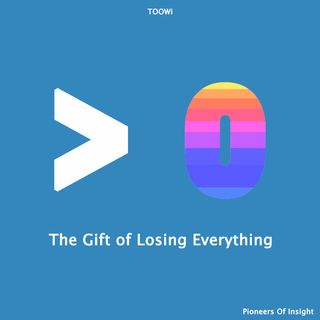 Episode 7 - The Gift of Losing Everything