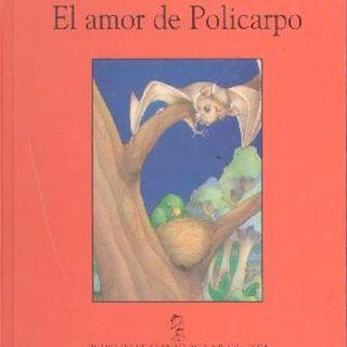Tras Las Huellas. El Amor de Policarpo. Cuento de Alberto Forcada y Guadalupe Pacheco
